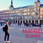 Madrid Highlights – Einen Monat in der Hauptstadt Spaniens