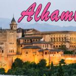 Alhambra, Granada  – ein Traum aus 1001 Nacht in Europa