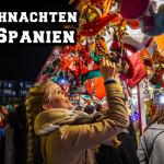 Weihnachten in Spanien: Traditionen, Bräuche und Unterschiede