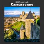 Tagesausflug nach Carcassonne, Südfrankreich